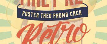 Thiết kế poster với font chữ mang phong cách vintage & retro