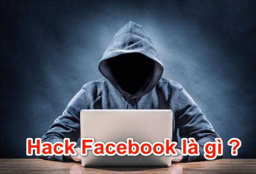 Hack Facebook là gì khiến nhiều người bị mất tài khoản như vậy?