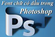 Cách cài đặt font chữ có dấu trên Photoshop