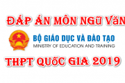 Đáp án môn Ngữ văn THPT Quốc gia 2019 chính thức của Bộ GD&ĐT