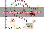 05 trò chơi giúp bé nhớ lâu Bảng Chữ Cái Tiếng Việt