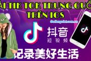 Tải và cài đặt Tik Tok Trung Quốc về điện thoại Iphone nhanh nhất