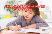 Cách giúp bé thuộc Bảng Chữ Cái Tiếng Việt chỉ trong vài ngày